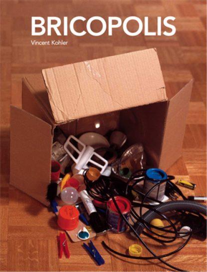 @ Vincent Kohler Bricopolis, children book
